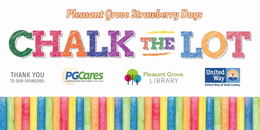 "Colorful Chalk the Lot Banner reads ""Pleasant Grove Strawberry Days: Chalk the Lot"" and ""Thank you to our sponsors: PGCares, Pleasant Grove Library, and United Way of Utah County"""